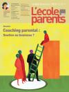 L'Ecole des parents, n° 604 - octobre-novembre 2013 - Coaching parental : une main tendue vers les parents