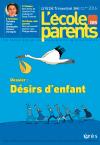 L'Ecole des parents, n°618 - janvier-mars 2016 - Désirs d'enfant