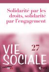 Vie sociale, n°27 - février 2020 - La solidarité par les droits et par l'engagement