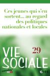 Vie sociale, n°29-30 - 1-2/2020 - Ces jeunes qui s'en sortent... au regard des politiques nationales et locales