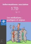 Informations sociales, n° 170 - mars-avril 2012 - Les médiations : pratiques et enjeux