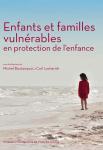 Enfants et familles vulnérables en protection de l'enfance