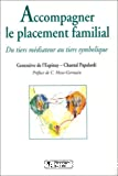 Accompagner le placement familial