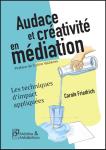 Audace et créativité en médiation
