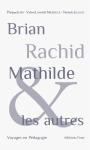 Brian, Rachid, Mathilde et les autres