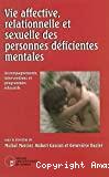Vie affective relationnelle et sexuelle des personnes déficientes mentales