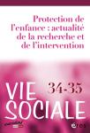 Vie sociale, n°34-35 - 2021 - Protection de l'enfance : actualité de la recherche et de l'intervention
