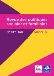Revue des politiques sociales et familiales, n°139-140 - 2ème et 3ème trimestres 2021 - Instituer la famille. Entre parenté et parentalité