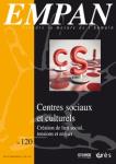 Empan, n°120 - décembre 2020 - Centres sociaux et culturels : création de lien social, tensions et enjeux