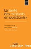 La santé des migrants en question(s)