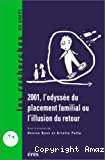 2001 l'Odyssée du placement familial ou l'illusion du retour