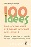 100 idées pour accompagner les enfants déficients intellectuels