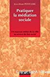 Pratiquer la médiation sociale