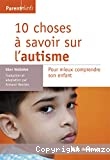 10 choses à savoir sur l'autisme