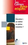Les Cahiers dynamiques, n°78 - janvier 2021 - Educateur : un métier en pleine évolution ?