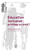 Education inclusive : privilège ou droit ?