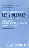 Prévenir repérer et traiter les violences à l'encontre des enfants et des jeunes dans les institutions sociales et médico-sociales