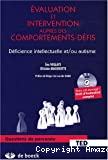 Evaluation et intervention auprès des comportements-défis. Déficience intellectuelle et/ou autisme