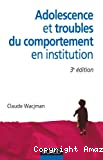 Adolescence et troubles du comportement en institution