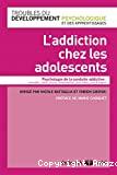 L'addiction chez les adolescents : psychologie de la conduite addictive : cannabis, tabac, alcool, alimentation, jeux vidéo, jeux d'argent