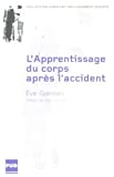 L'apprentissage du corps après l'accident