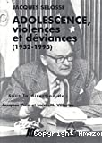 Adolescence violences et déviances (1952-1995)