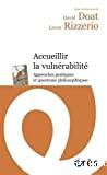 Accueillir la vulnérabilité : approches pratiques et questions philosophiques