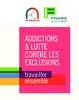 Addictions & lutte contre les exclusions : travailler ensemble - application/pdf